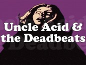 Mind Control!<br/> Uncle Acid And the Deadbeats <br/>01.02.14 Moscow Full Set<br/> Now Showing