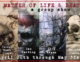 A Matter of Life &#038; Death<br/>Epic Group Show