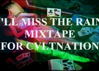 I'll Miss the Rain – Mix by GLOGA for CVLT Nation
