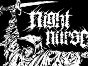 "Exclusive <br/>CVLT Nation Streaming: <br/>NIGHT NURSE ""A Vile Plague Sweeps"""
