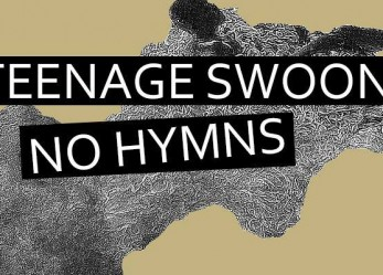 "Exclusive <br/>CVLT Nation Streaming: <br/>Teenage Swoon ""No Hymns"""
