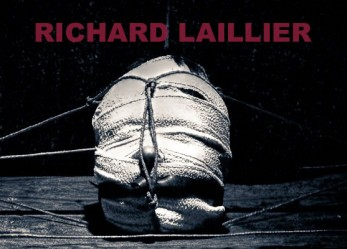 "RICHARD LAILLIER ""Shadows have the light that doesn't know how to illuminate"""