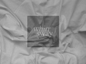 "Whirr's ""Sway""  <br/>Review.Footage.Stream"