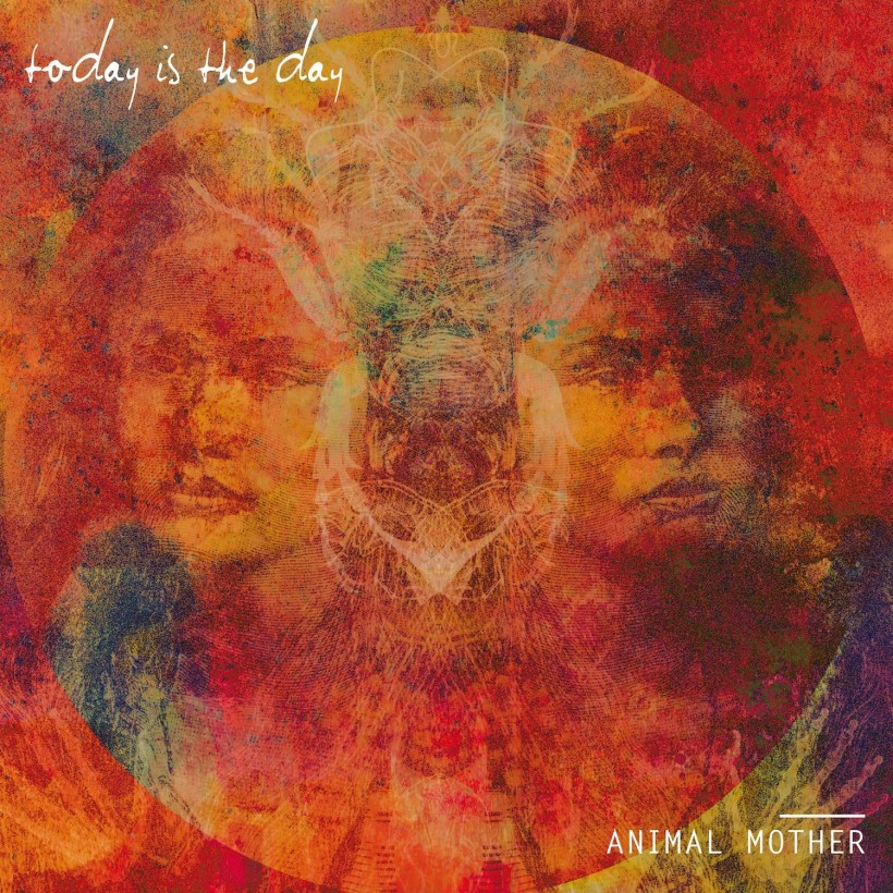 Today Is The Day - Animal Mother (CVLT Nation)