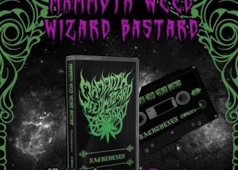 "*Caution Highly Addictive Doom* <br/>MAMMOTH WEED WIZARD BASTARD's <br/>""Nachthexen"" Now Streaming"