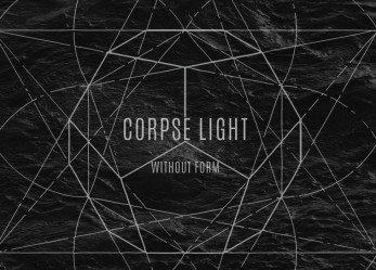 "Exclusive <br/>CVLT Nation Streaming: <br/>CORPSE LIGHT ""Without Form"""