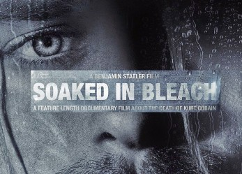 SOAKED IN BLEACH…A Documentary <br/>About the Death of Kurt Cobain