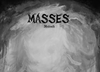 "MASSES  LP Premiere ""Moloch"""