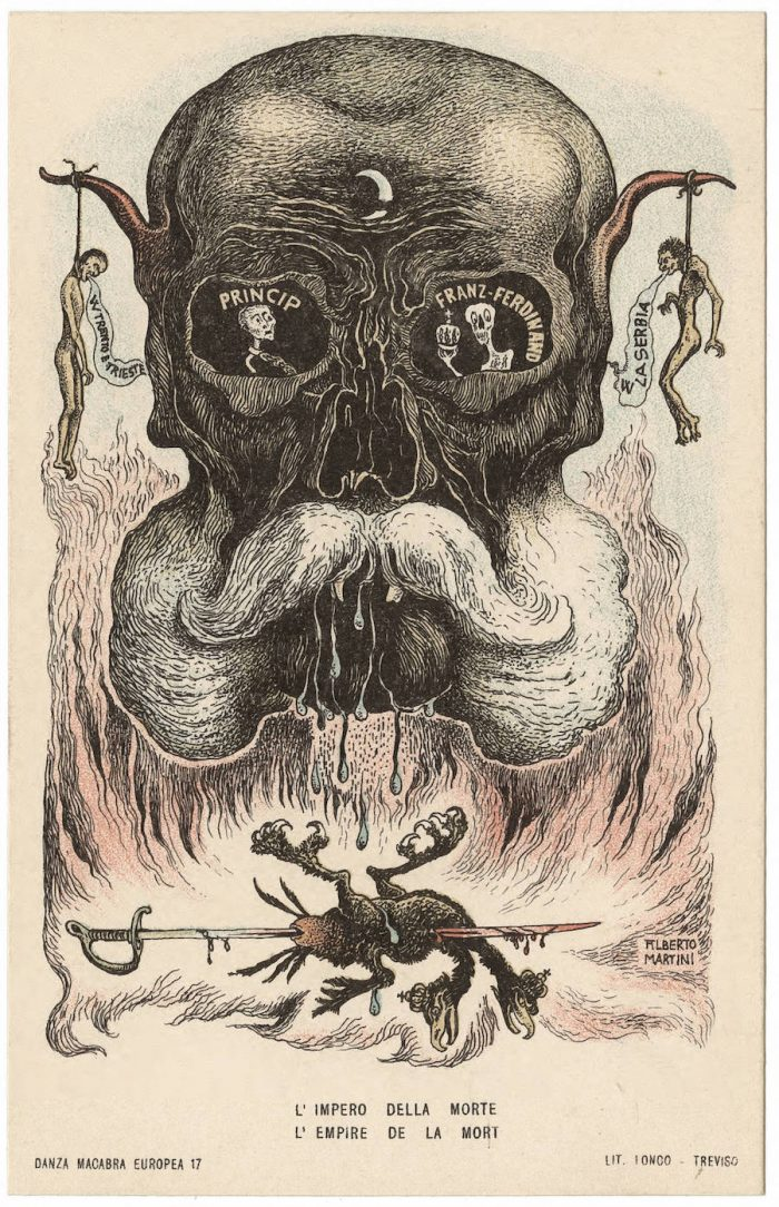 """Empire of Death"" Austro-Hungarian Emperor Franz Josef is portrayed as a mutton chop demon. In his eye socket to the left is the Serbian Gavrilo Prinzip who assassinated Austro-Hungarian imperial Heir Apparent Archduke Franz Ferdinand in Sarajevo on June 28, 1914. This was the spark that ignited the World War. A skeleton Franz Ferdinand is in the right eye socket of the Emperor. Hanging from Franz Josef's elongated demon ears are victims of Austro-Hungarian atrocity in the Tyrol and Balkans following the assassination. No. 17 (The left ear reads Trento and Trieste, Austrian provinces populated by ethnic Italians and the right ear reads Serbia - which Austria-Hungary attacked and upon whose civilian population they performed slaughter.) At center below is a sword-skewered two-headed bird symbolizing that the demon Franz Josef will be the death of the Austro-Hungarian Empire, of which the two-headed eagle was the national symbol."