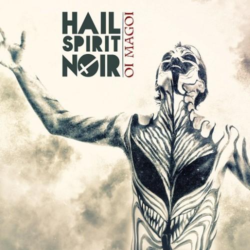 Hail Spirit Noir Oi Magoi