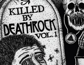 &#8220;Killed by Deathrock, Vol. 1&#8243; &#8211; Reviewed <br/>by Oliver Sheppard