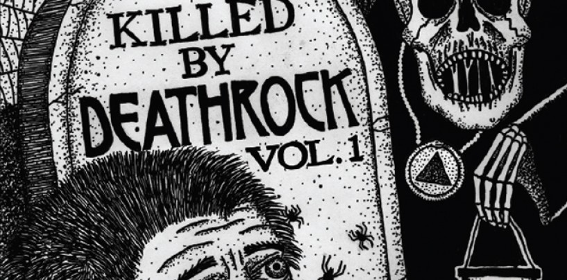 """""""Killed by Deathrock, Vol. 1″ – Reviewed <br/>by Oliver Sheppard"""
