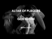 """New ALTAR OF PLAGUES Video <br/> """"God Alone"""" Now Showing!"""