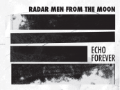 Louder Space:<br/> Radar Men From The Moon's<br/> Echo Forever Review<br/>