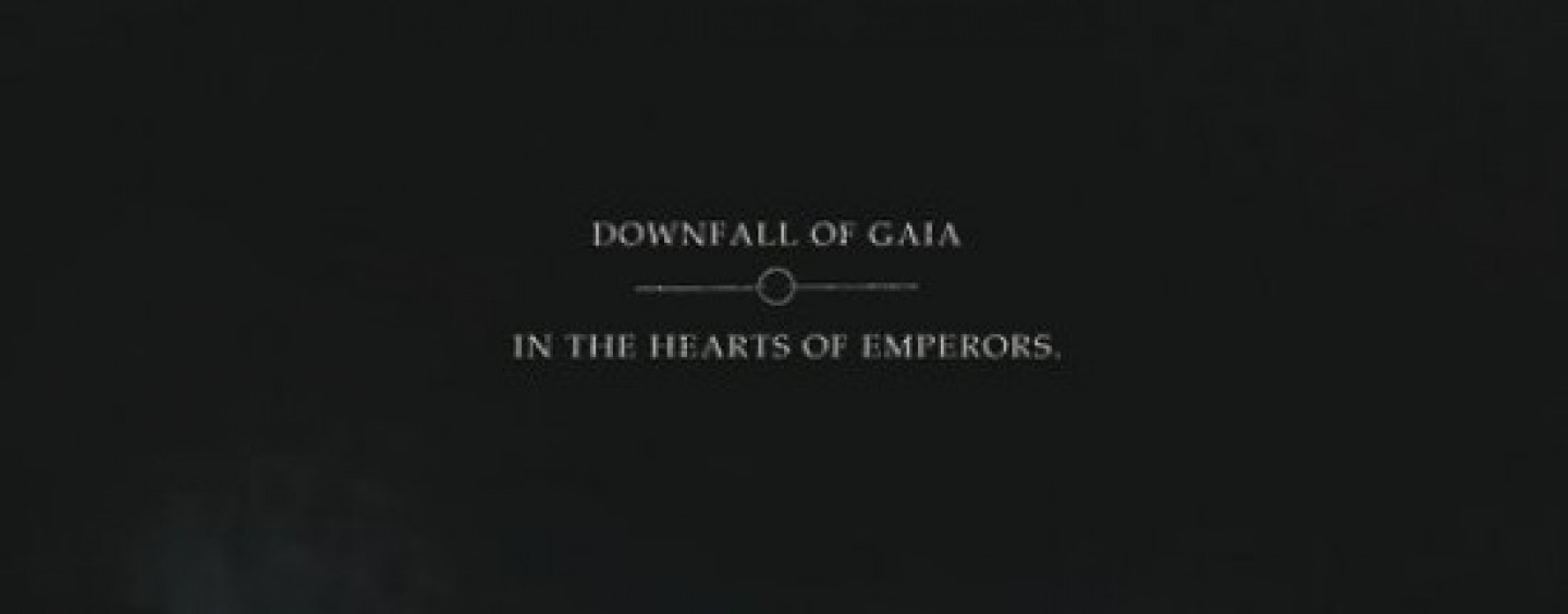 DOWNFALL OF GAIA & IN THE HEARTS OF EMPERORS <br/>Split Review + More