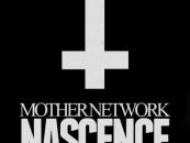 Nascence…<br />MOTHER NETWORK<BR>Review