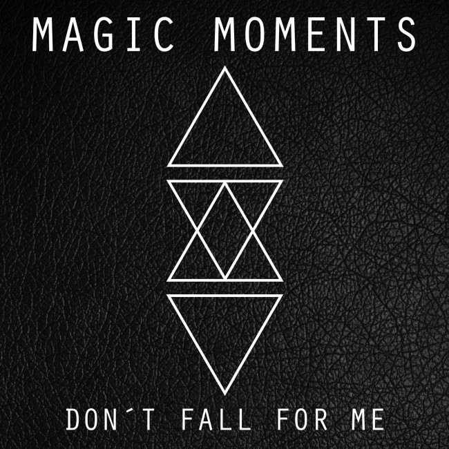 Magic_Moments_Don't_Fall_For_Me_Cover_hires