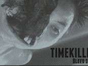 Sickest Hardcore Band… You Will Hear This Week!  Timekiller – Bleed Out EP Review + Stream