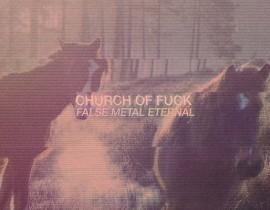 CHURCH OF FUCK <br/>FREE 30 track digital compilation <br/>FALSE METAL ETERNAL
