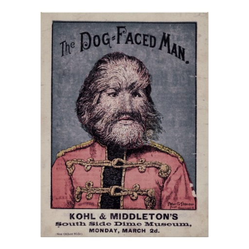 dog_faced_man_vintage_circus_sideshow_poster-r81aac567f9f4425a85e3d59aa097706c_850so_8byvr_512