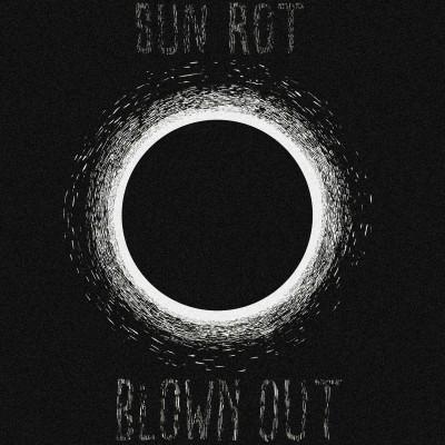 Blown Out - Sun Rot (CVLT Nation)