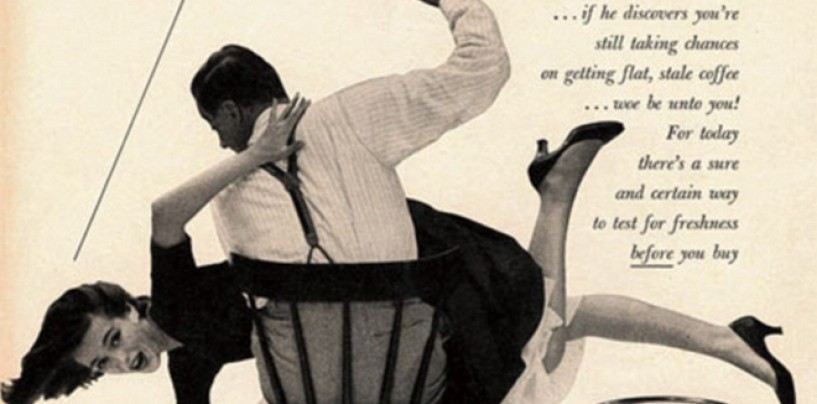 That's What Wives Are For… <br/>Super Sexist Vintage Ads