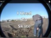 Skate or Die… I Used to Skate Vol. 3 <br/>Now Showing!
