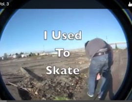 Skate or Die&#8230; I Used to Skate Vol. 3 <br/>Now Showing!
