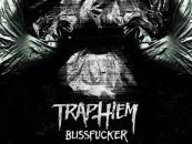 Trap Them <i>Blissfucker</i> Review + Stream