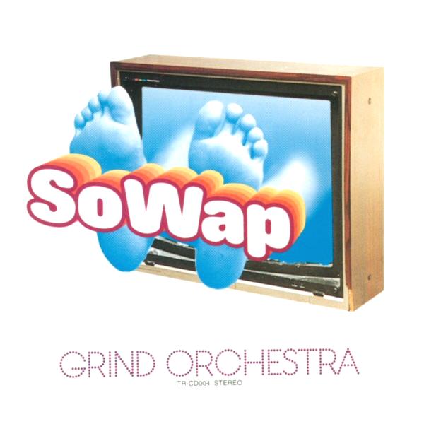 Grind Orchestra - SoWap (CVLT Nation)