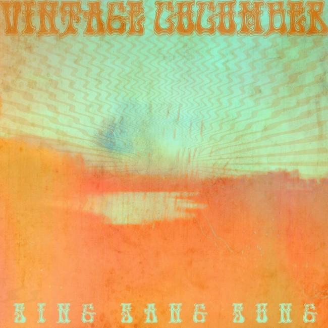 Vintage Cucumber - Sing Sang Sung (CVLT Nation)
