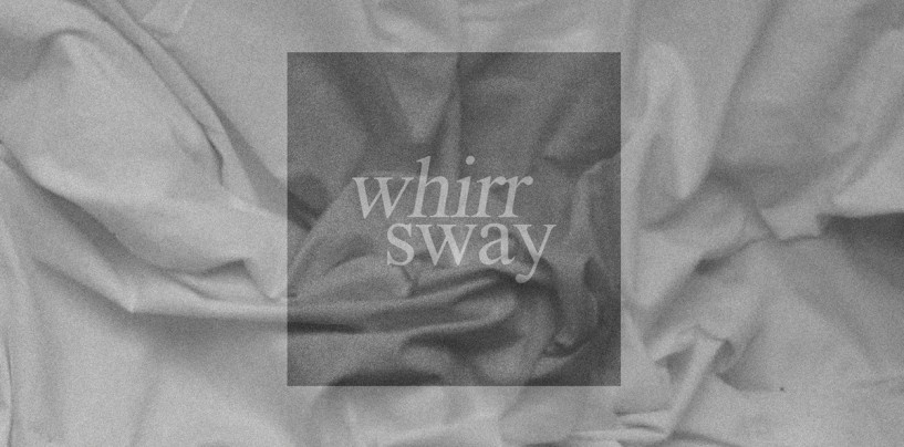 """Whirr's """"Sway""""  <br/>Review.Footage.Stream"""