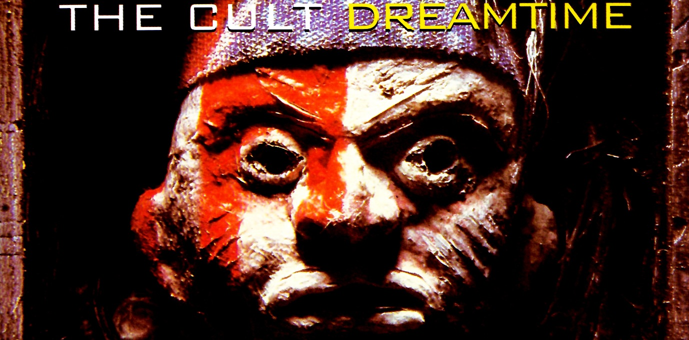 The Cult - 1984 - Dreamtime