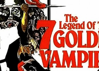 The 1st Kung Fu-Horror Spectacular! <br/>THE LEGEND OF THE 7 GOLDEN VAMPIRES<br/>Showing