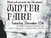 The 5th Annual Bitchcraft Winter Faire is Happening This Weekend!